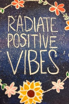As seen on Pinterest: Positive Vibes...